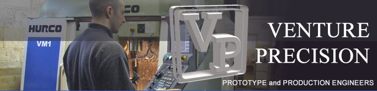 Venture Precision - prototype and production machining including CNC milling and CNC turning